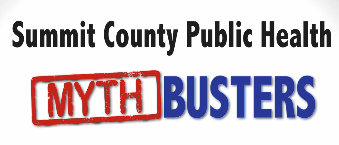 Summit County Public Health Mythbusters